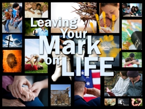 leaving-your-mark-on-life
